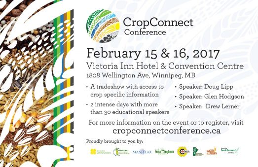 CropConnect Conference 2017 - February 15 & 16, 2017, Victoria Inn Hotel & Convention Centre, Winnipeg, MB