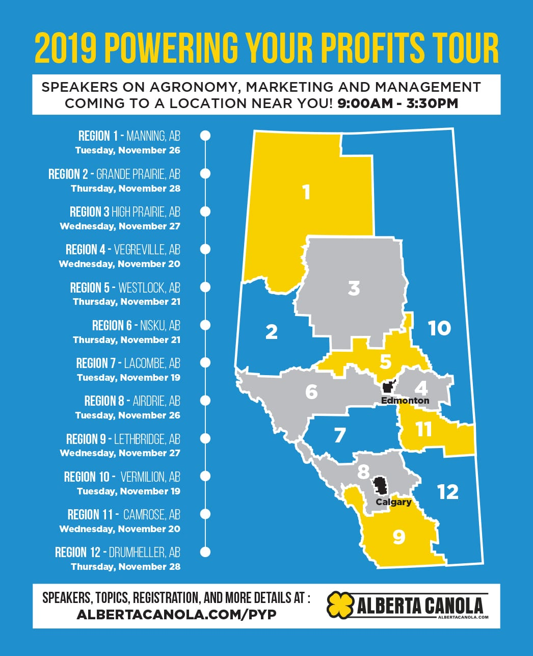 2019 Powering Your Profits Tour: Speakers on Agronomy, Marketing and Management coming to a location near you! 9:00AM to 3:30PM. Details at albertacanola.com/pyp